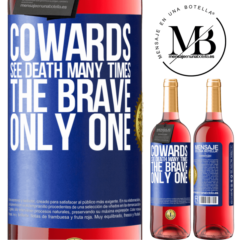 24,95 € Free Shipping   Rosé Wine ROSÉ Edition Cowards see death many times. The brave only one Blue Label. Customizable label Young wine Harvest 2020 Tempranillo