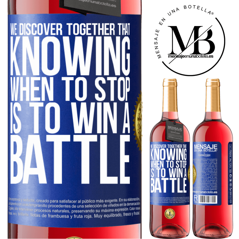24,95 € Free Shipping | Rosé Wine ROSÉ Edition We discover together that knowing when to stop is to win a battle Blue Label. Customizable label Young wine Harvest 2020 Tempranillo