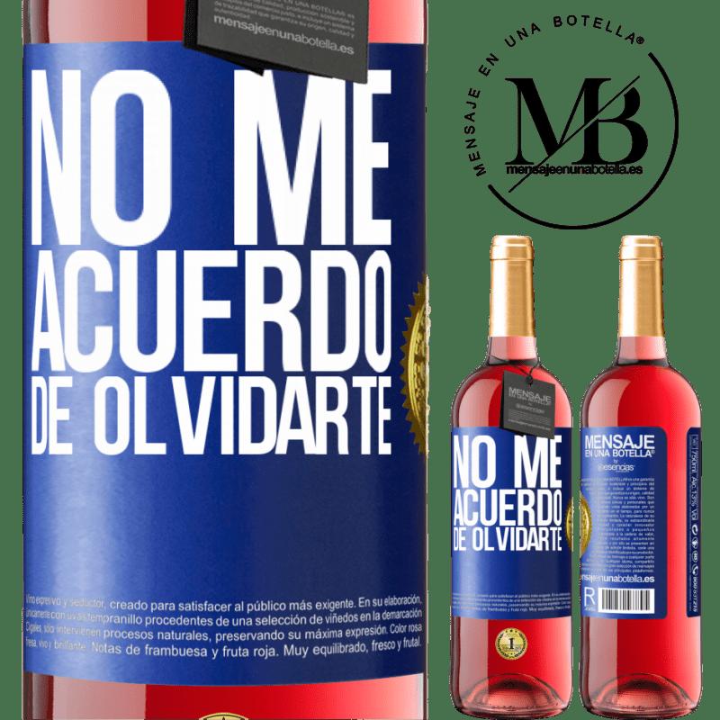 24,95 € Envoi gratuit   Vin rosé Édition ROSÉ Je ne me souviens pas t'avoir oublié Étiquette Bleue. Étiquette personnalisable Vin jeune Récolte 2020 Tempranillo