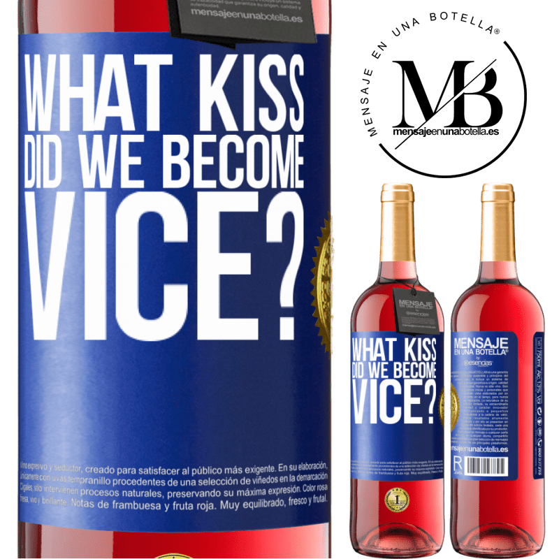 24,95 € Free Shipping | Rosé Wine ROSÉ Edition what kiss did we become vice? Blue Label. Customizable label Young wine Harvest 2020 Tempranillo