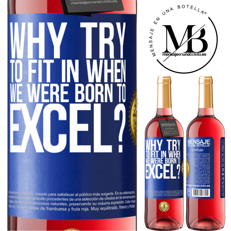 24,95 € Free Shipping   Rosé Wine ROSÉ Edition why try to fit in when we were born to excel? Blue Label. Customizable label Young wine Harvest 2020 Tempranillo