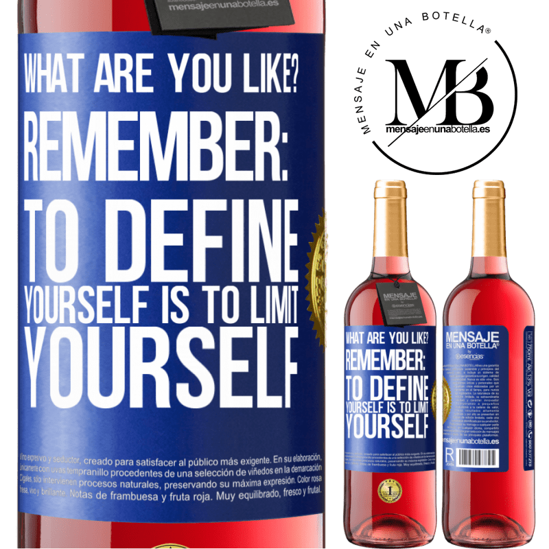 24,95 € Free Shipping   Rosé Wine ROSÉ Edition what are you like? Remember: To define yourself is to limit yourself Blue Label. Customizable label Young wine Harvest 2020 Tempranillo