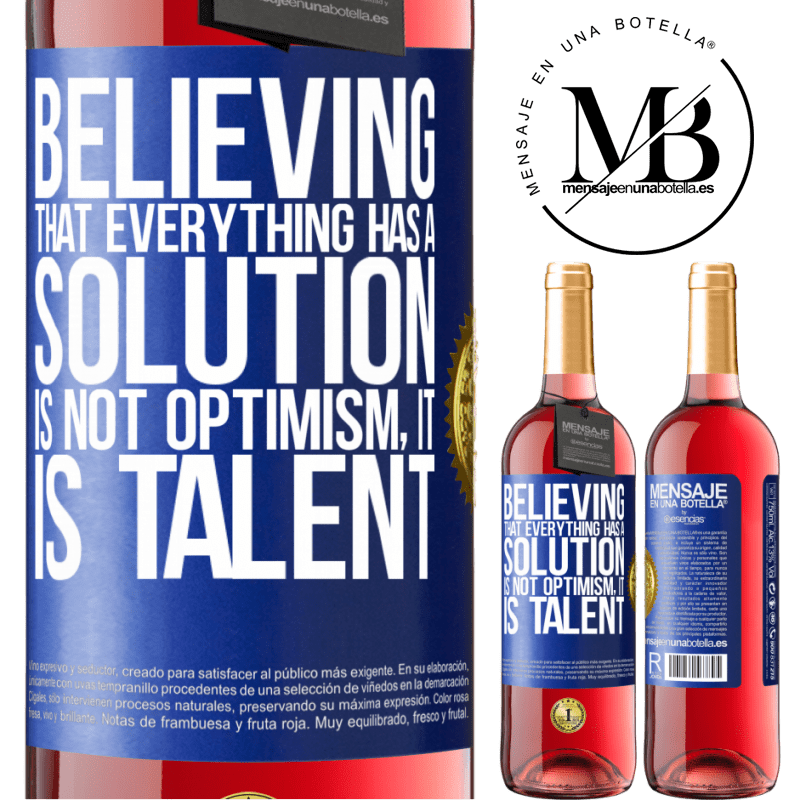 24,95 € Free Shipping   Rosé Wine ROSÉ Edition Believing that everything has a solution is not optimism. Is slow Blue Label. Customizable label Young wine Harvest 2020 Tempranillo