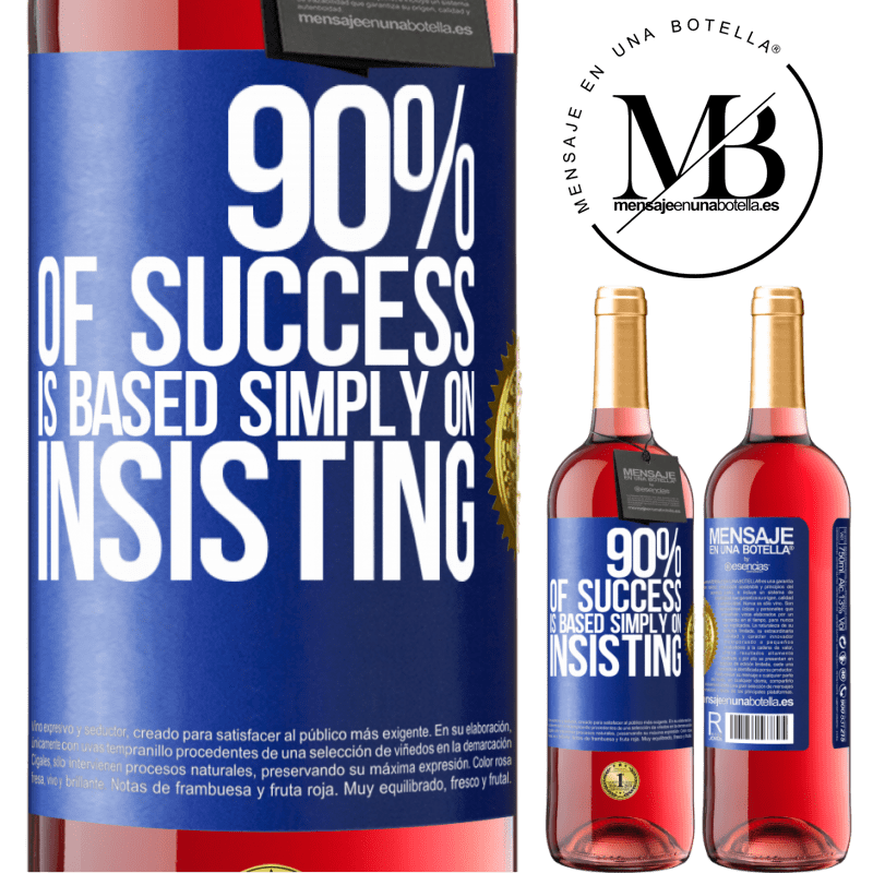 24,95 € Free Shipping | Rosé Wine ROSÉ Edition 90% of success is based simply on insisting Blue Label. Customizable label Young wine Harvest 2020 Tempranillo