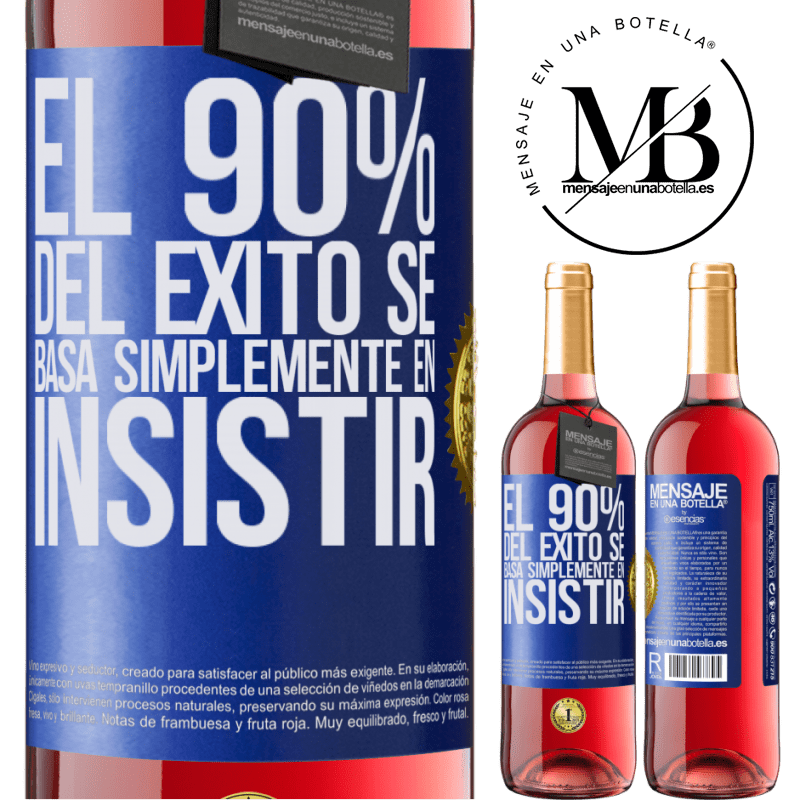 24,95 € Envoi gratuit | Vin rosé Édition ROSÉ 90% du succès repose simplement sur l'insistance Étiquette Bleue. Étiquette personnalisable Vin jeune Récolte 2020 Tempranillo
