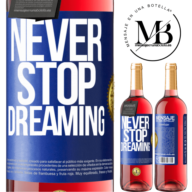 24,95 € Free Shipping | Rosé Wine ROSÉ Edition Never stop dreaming Blue Label. Customizable label Young wine Harvest 2020 Tempranillo