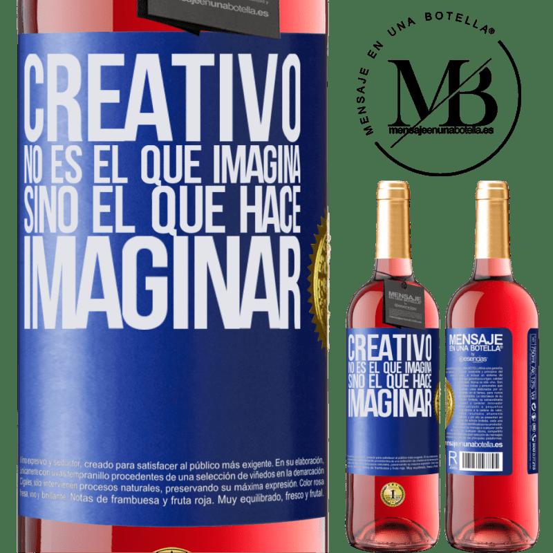 24,95 € Envoi gratuit   Vin rosé Édition ROSÉ Le créateur n'est pas celui qui imagine, mais celui qui imagine Étiquette Bleue. Étiquette personnalisable Vin jeune Récolte 2020 Tempranillo