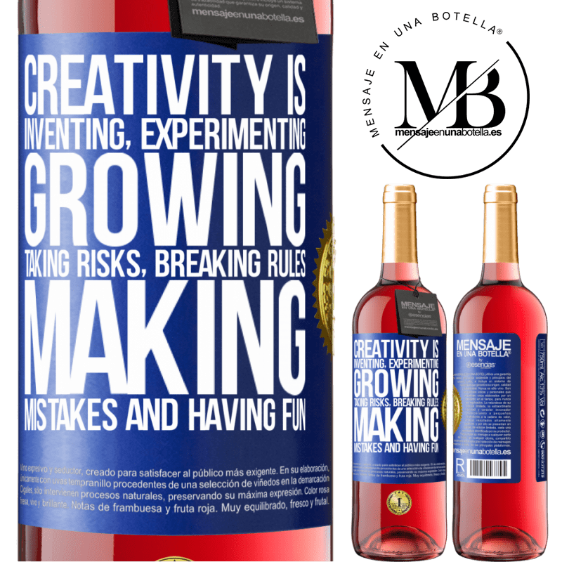 24,95 € Free Shipping | Rosé Wine ROSÉ Edition Creativity is inventing, experimenting, growing, taking risks, breaking rules, making mistakes, and having fun Blue Label. Customizable label Young wine Harvest 2020 Tempranillo