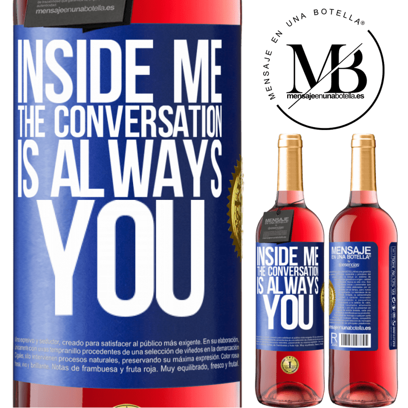 24,95 € Free Shipping   Rosé Wine ROSÉ Edition Inside me people always talk about you Blue Label. Customizable label Young wine Harvest 2020 Tempranillo
