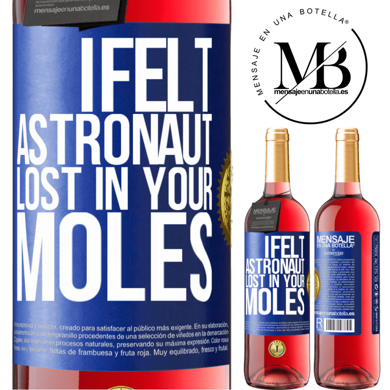 24,95 € Free Shipping   Rosé Wine ROSÉ Edition I felt astronaut, lost in your moles Blue Label. Customizable label Young wine Harvest 2020 Tempranillo