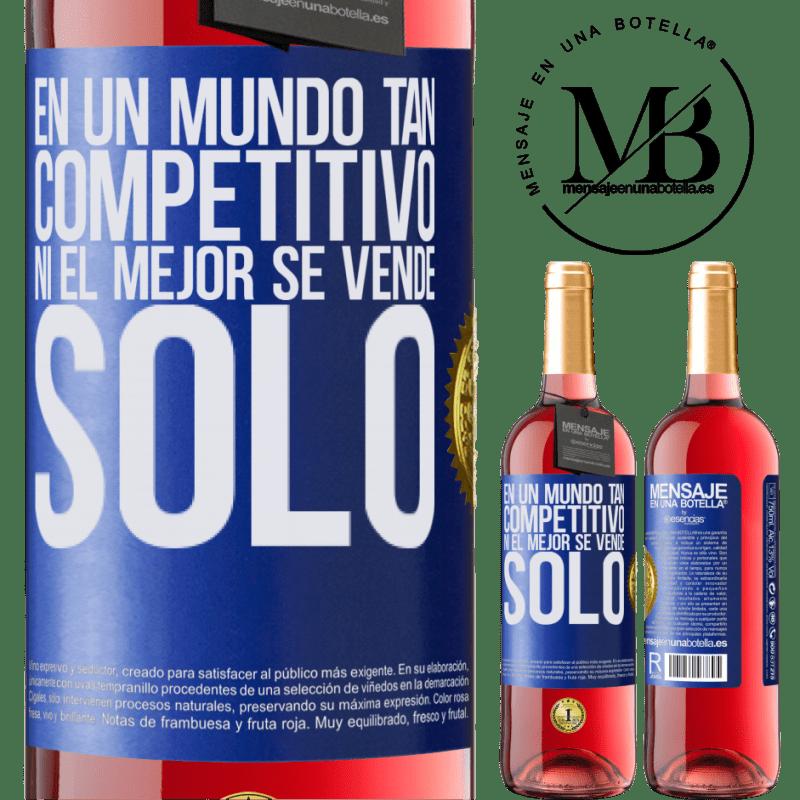 24,95 € Envoi gratuit | Vin rosé Édition ROSÉ Dans un monde aussi compétitif, même les meilleurs ne se vendent pas Étiquette Bleue. Étiquette personnalisable Vin jeune Récolte 2020 Tempranillo
