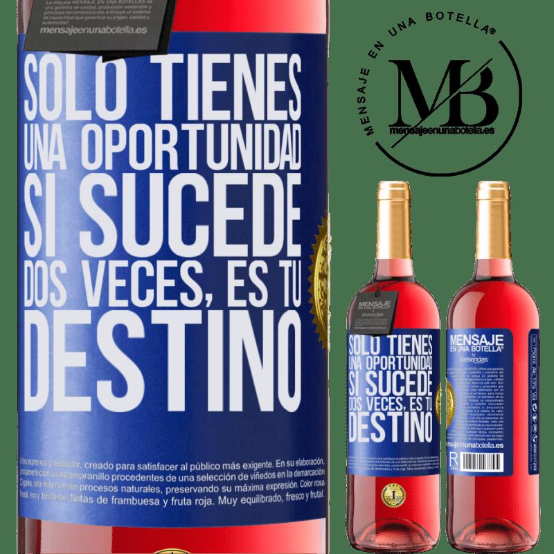 24,95 € Envoi gratuit | Vin rosé Édition ROSÉ Vous n'avez qu'une seule chance. Si ça arrive deux fois, c'est ton destin Étiquette Bleue. Étiquette personnalisable Vin jeune Récolte 2020 Tempranillo