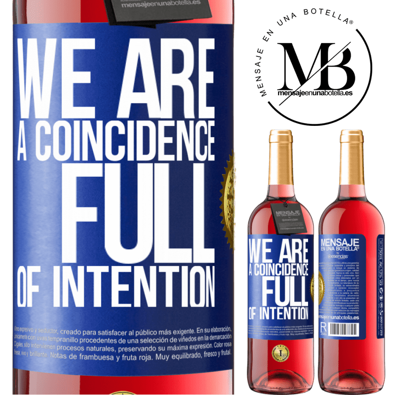 24,95 € Free Shipping   Rosé Wine ROSÉ Edition We are a coincidence full of intention Blue Label. Customizable label Young wine Harvest 2020 Tempranillo