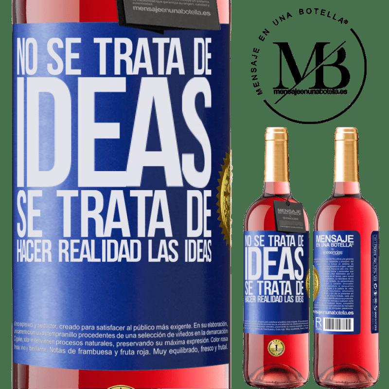 24,95 € Envoi gratuit | Vin rosé Édition ROSÉ Il ne s'agit pas d'idées. Il s'agit de concrétiser les idées Étiquette Bleue. Étiquette personnalisable Vin jeune Récolte 2020 Tempranillo