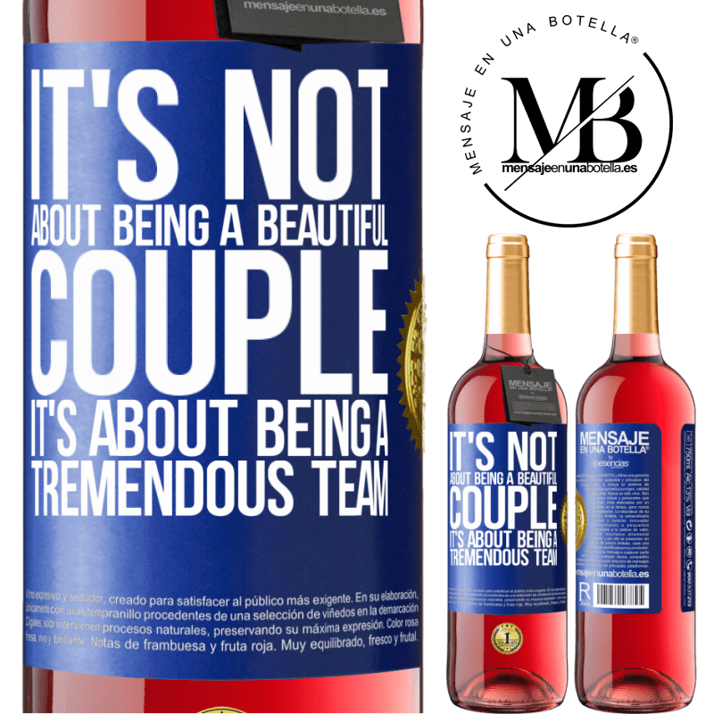 24,95 € Free Shipping   Rosé Wine ROSÉ Edition It's not about being a beautiful couple. It's about being a tremendous team Blue Label. Customizable label Young wine Harvest 2020 Tempranillo
