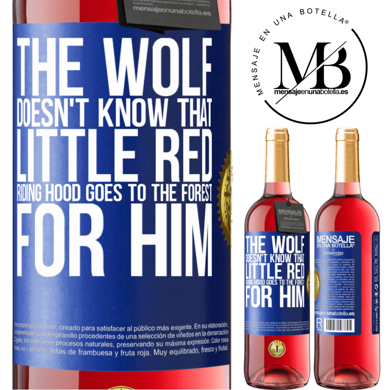 24,95 € Free Shipping | Rosé Wine ROSÉ Edition He does not know the wolf that little red riding hood goes to the forest for him Blue Label. Customizable label Young wine Harvest 2020 Tempranillo