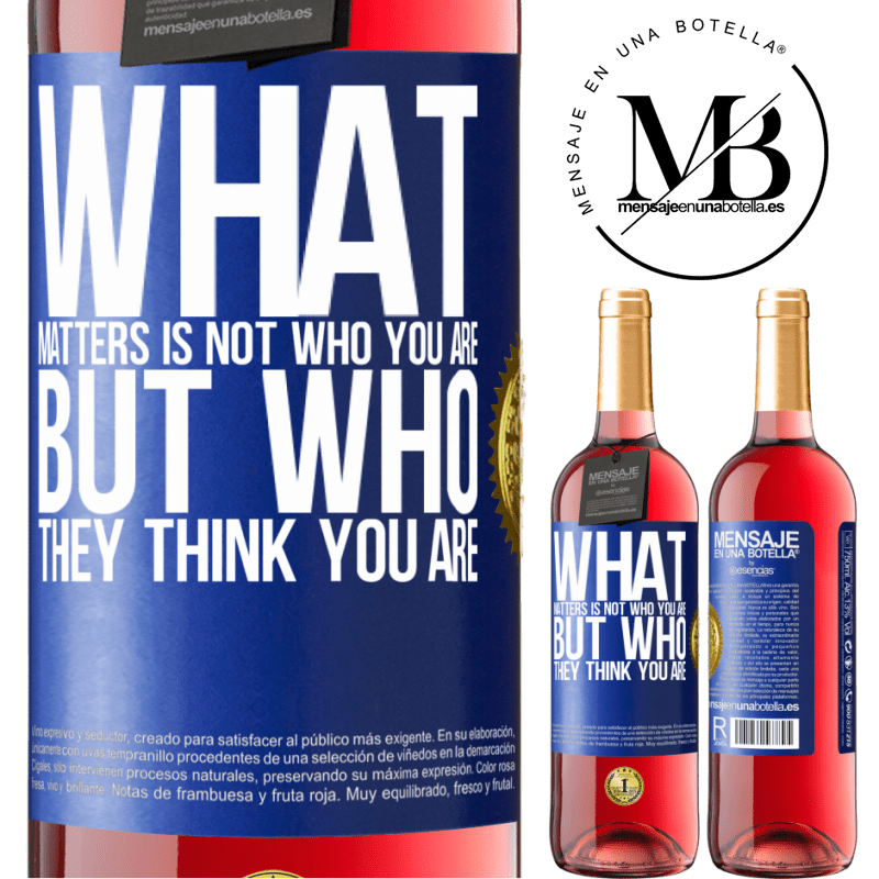 24,95 € Free Shipping | Rosé Wine ROSÉ Edition What matters is not who you are, but who they think you are Blue Label. Customizable label Young wine Harvest 2020 Tempranillo