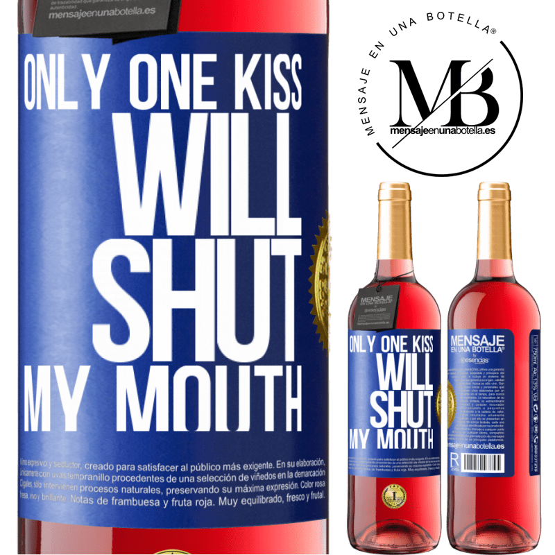 24,95 € Free Shipping | Rosé Wine ROSÉ Edition Only one kiss will shut my mouth Blue Label. Customizable label Young wine Harvest 2020 Tempranillo