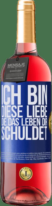 24,95 € Kostenloser Versand | Roséwein ROSÉ Ausgabe Ich bin diese Liebe, die das Leben dir schuldet Blaue Markierung. Anpassbares Etikett Junger Wein Ernte 2020 Tempranillo