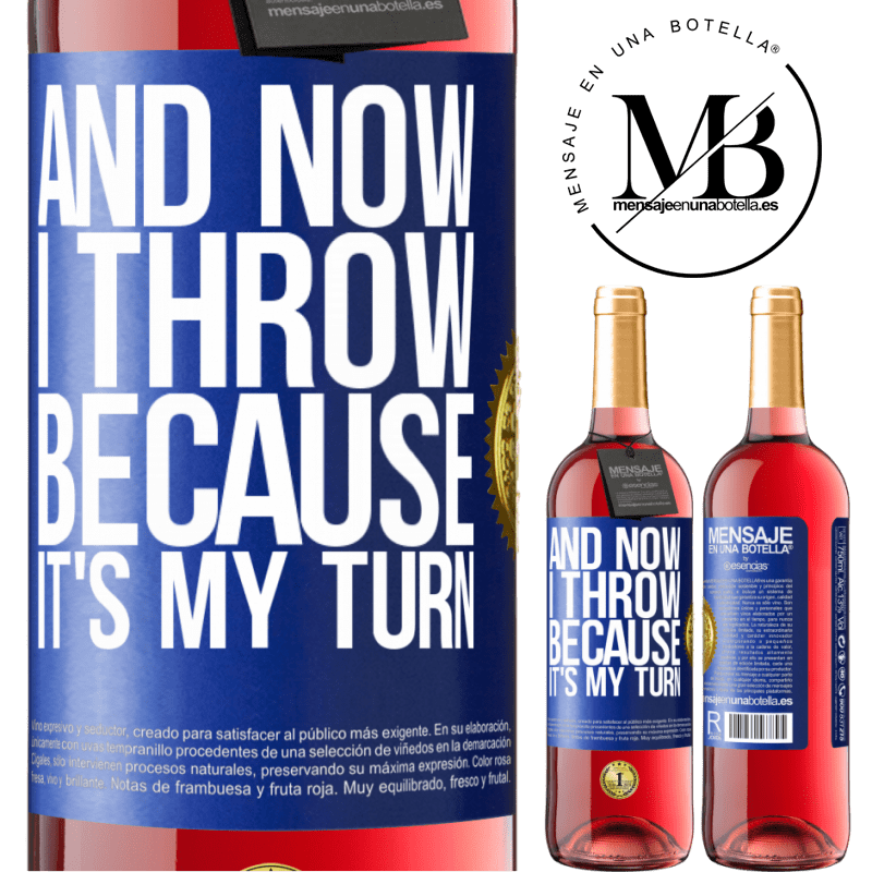 24,95 € Free Shipping   Rosé Wine ROSÉ Edition And now I throw because it's my turn Blue Label. Customizable label Young wine Harvest 2020 Tempranillo