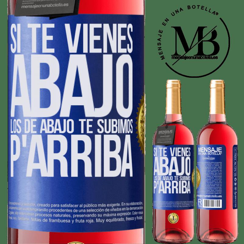 24,95 € Envoi gratuit | Vin rosé Édition ROSÉ Si vous descendez, nous vous abaissons Étiquette Bleue. Étiquette personnalisable Vin jeune Récolte 2020 Tempranillo
