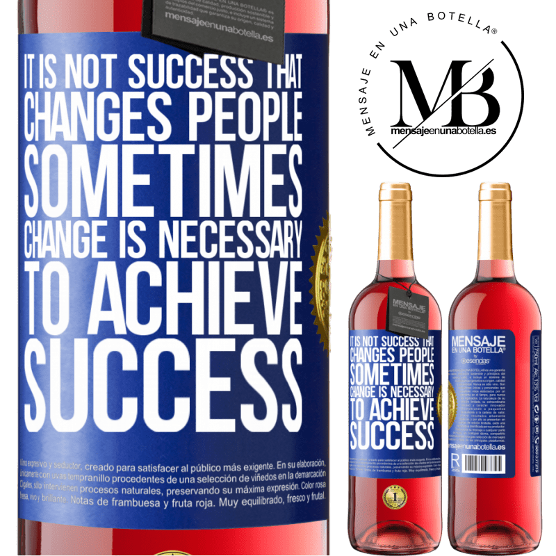 24,95 € Free Shipping   Rosé Wine ROSÉ Edition It is not success that changes people. Sometimes change is necessary to achieve success Blue Label. Customizable label Young wine Harvest 2020 Tempranillo