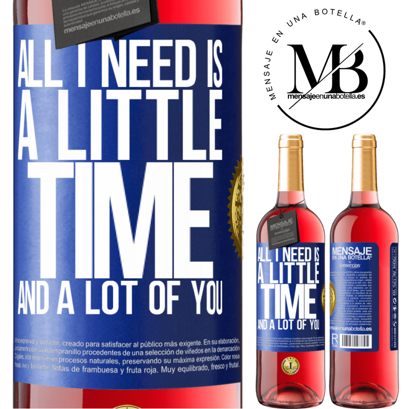 24,95 € Free Shipping | Rosé Wine ROSÉ Edition All I need is a little time and a lot of you Blue Label. Customizable label Young wine Harvest 2020 Tempranillo