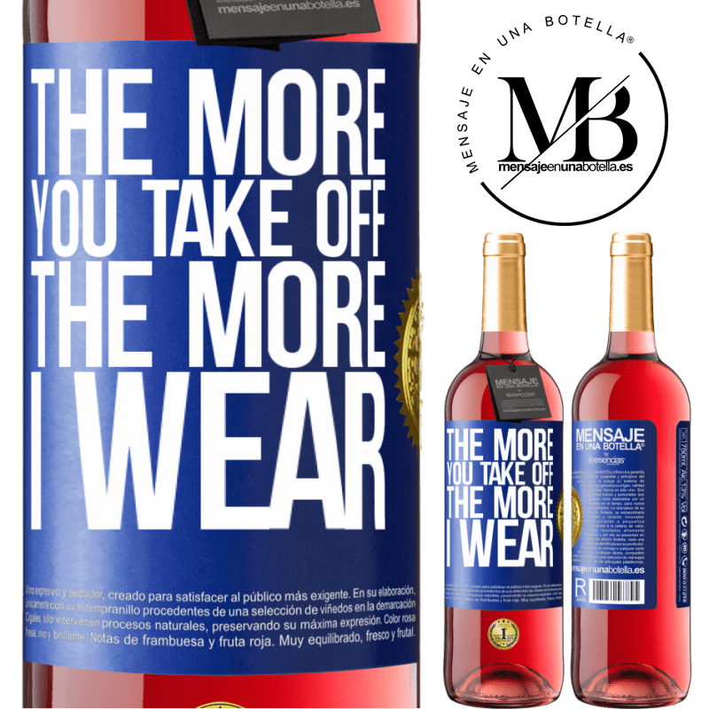 24,95 € Free Shipping | Rosé Wine ROSÉ Edition The more you take off, the more I wear Blue Label. Customizable label Young wine Harvest 2020 Tempranillo