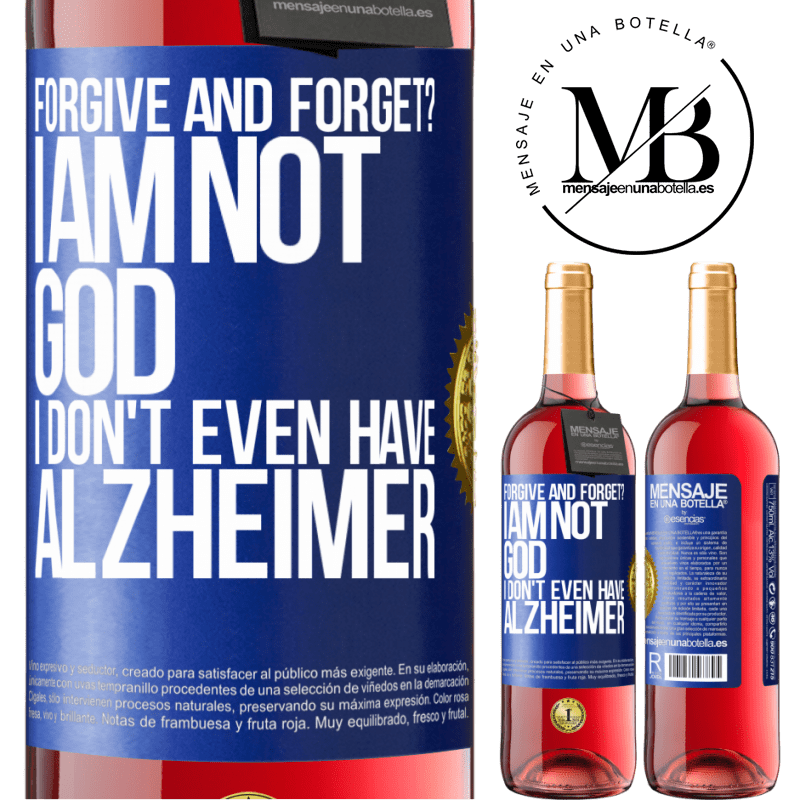 24,95 € Free Shipping | Rosé Wine ROSÉ Edition forgive and forget? I am not God, nor do I have Alzheimer's Blue Label. Customizable label Young wine Harvest 2020 Tempranillo