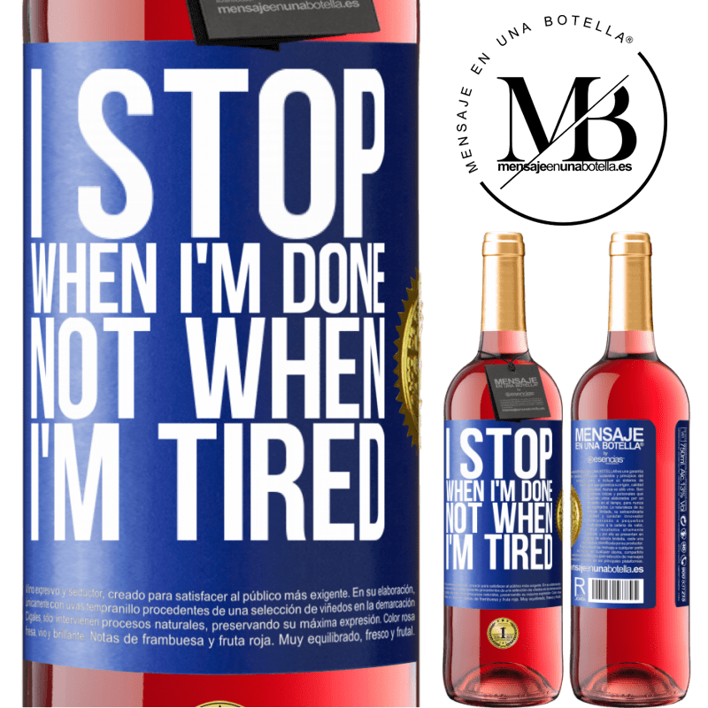 24,95 € Free Shipping   Rosé Wine ROSÉ Edition I stop when I'm done, not when I'm tired Blue Label. Customizable label Young wine Harvest 2020 Tempranillo