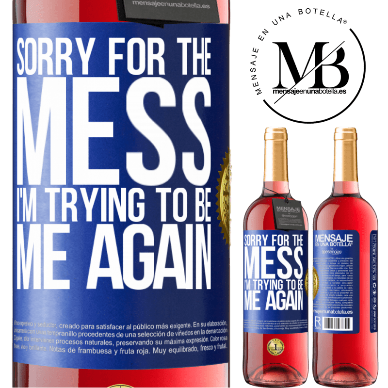 24,95 € Free Shipping | Rosé Wine ROSÉ Edition Sorry for the mess, I'm trying to be me again Blue Label. Customizable label Young wine Harvest 2020 Tempranillo