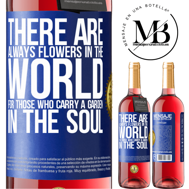 24,95 € Free Shipping | Rosé Wine ROSÉ Edition There are always flowers in the world for those who carry a garden in the soul Blue Label. Customizable label Young wine Harvest 2020 Tempranillo