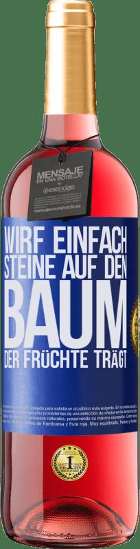 24,95 € Kostenloser Versand | Roséwein ROSÉ Ausgabe Wirf einfach Steine auf den Baum, der Früchte trägt Blaue Markierung. Anpassbares Etikett Junger Wein Ernte 2020 Tempranillo