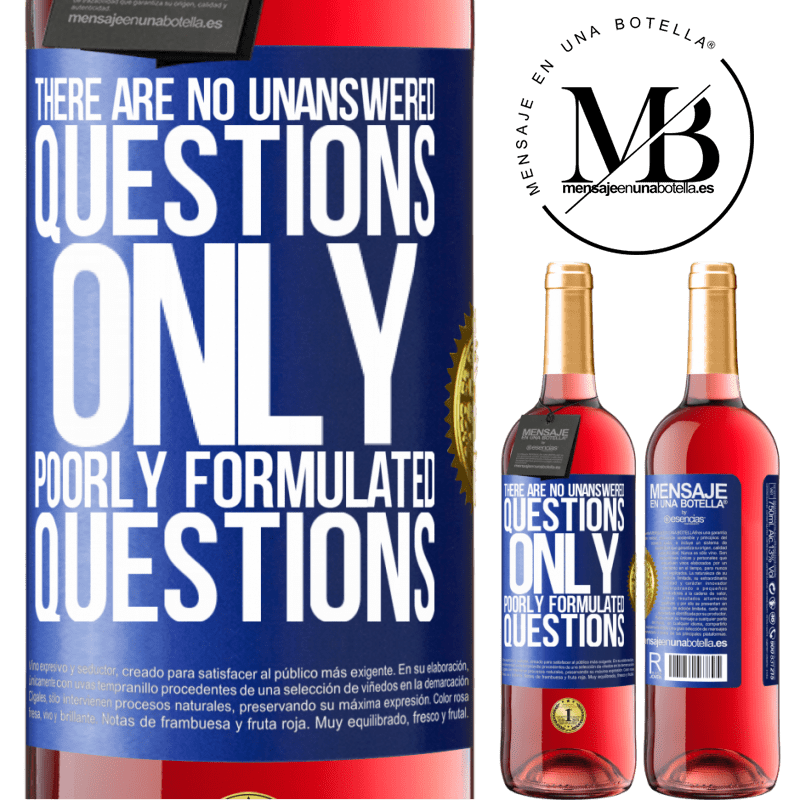 24,95 € Free Shipping | Rosé Wine ROSÉ Edition There are no unanswered questions, only poorly formulated questions Blue Label. Customizable label Young wine Harvest 2020 Tempranillo