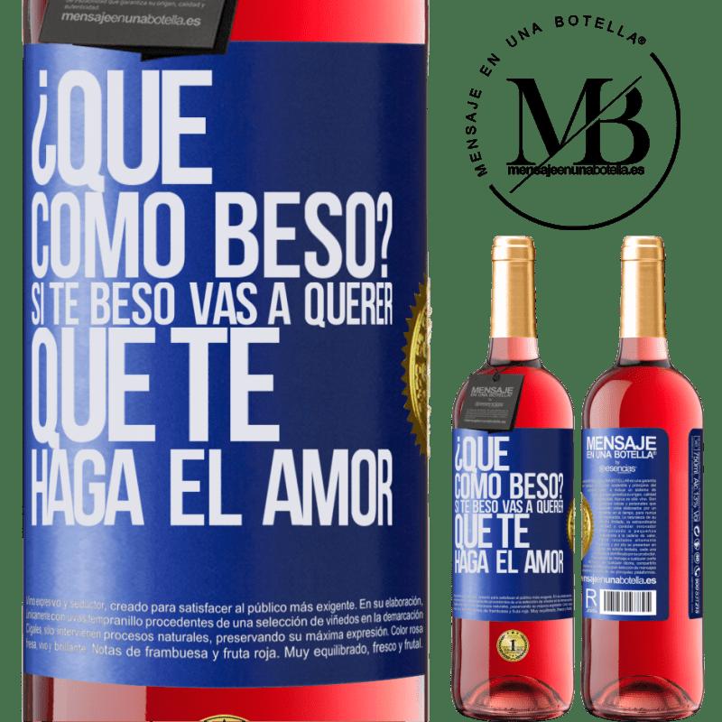 24,95 € Envoi gratuit   Vin rosé Édition ROSÉ comment puis-je m'embrasser? Si je t'embrasse, tu voudras que je te fasse l'amour Étiquette Bleue. Étiquette personnalisable Vin jeune Récolte 2020 Tempranillo