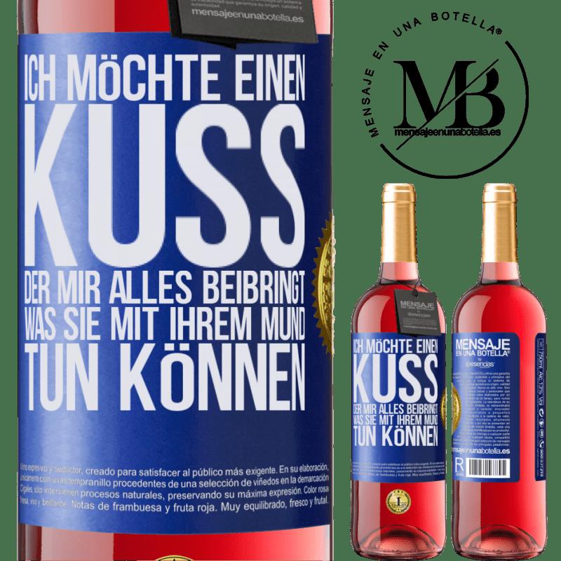 24,95 € Kostenloser Versand   Roséwein ROSÉ Ausgabe Ich möchte einen Kuss, der mir alles beibringt, was Sie mit Ihrem Mund tun können Blaue Markierung. Anpassbares Etikett Junger Wein Ernte 2020 Tempranillo