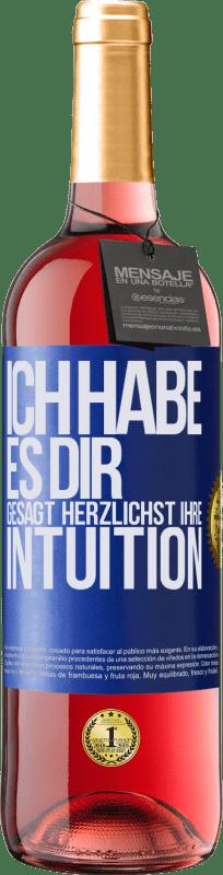 24,95 € Kostenloser Versand | Roséwein ROSÉ Ausgabe Ich habe es dir gesagt Herzlichst Ihre Intuition Blaue Markierung. Anpassbares Etikett Junger Wein Ernte 2020 Tempranillo