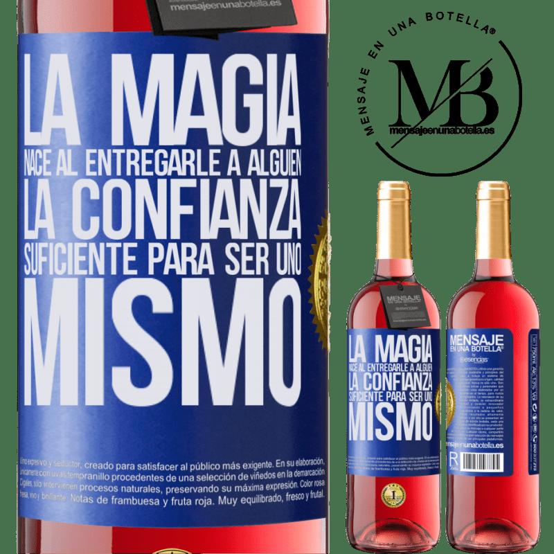 24,95 € Envoi gratuit   Vin rosé Édition ROSÉ La magie naît en donnant à quelqu'un suffisamment de confiance pour être soi-même Étiquette Bleue. Étiquette personnalisable Vin jeune Récolte 2020 Tempranillo