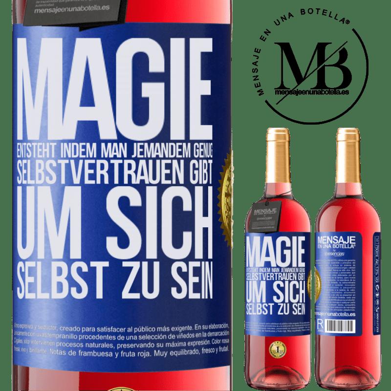 24,95 € Kostenloser Versand   Roséwein ROSÉ Ausgabe Magie entsteht, indem man jemandem genug Selbstvertrauen gibt, um sich selbst zu sein Blaue Markierung. Anpassbares Etikett Junger Wein Ernte 2020 Tempranillo