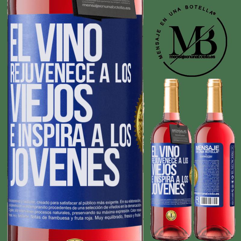 24,95 € Envoi gratuit   Vin rosé Édition ROSÉ Le vin rajeunit les vieux et inspire les jeunes Étiquette Bleue. Étiquette personnalisable Vin jeune Récolte 2020 Tempranillo