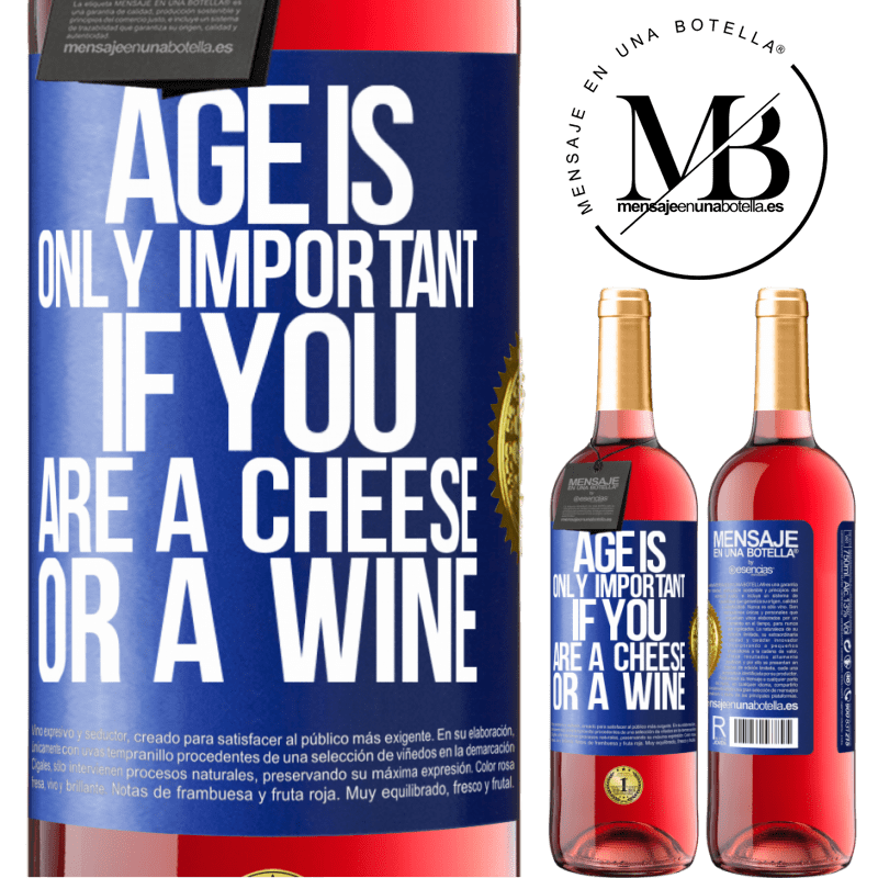 24,95 € Free Shipping | Rosé Wine ROSÉ Edition Age is only important if you are a cheese or a wine Blue Label. Customizable label Young wine Harvest 2020 Tempranillo