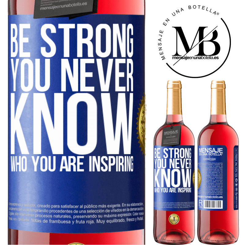 24,95 € Free Shipping | Rosé Wine ROSÉ Edition Be strong. You never know who you are inspiring Blue Label. Customizable label Young wine Harvest 2020 Tempranillo