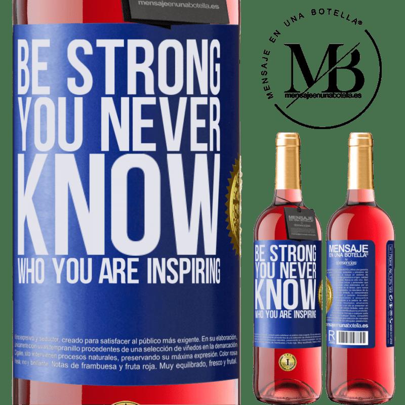 24,95 € Envoi gratuit   Vin rosé Édition ROSÉ Be strong. You never know who you are inspiring Étiquette Bleue. Étiquette personnalisable Vin jeune Récolte 2020 Tempranillo