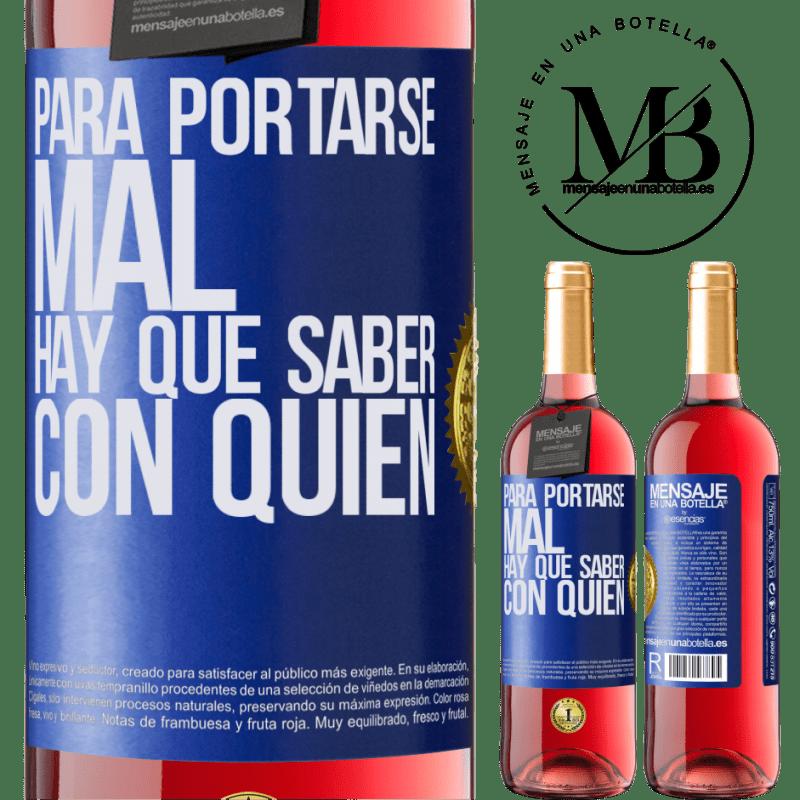 24,95 € Envoi gratuit | Vin rosé Édition ROSÉ Pour mal se comporter, il faut savoir qui Étiquette Bleue. Étiquette personnalisable Vin jeune Récolte 2020 Tempranillo