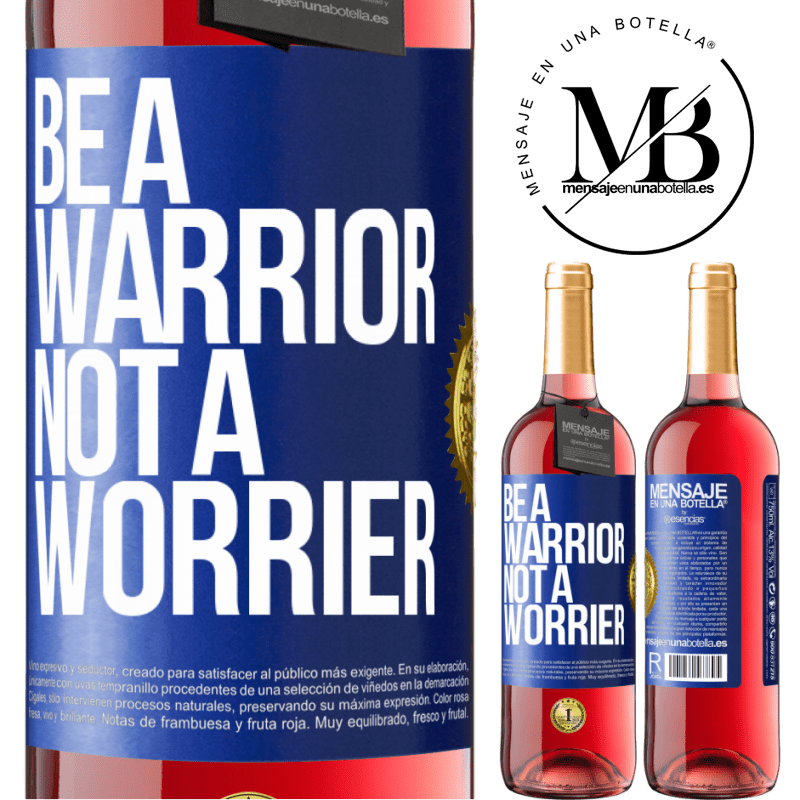 24,95 € Free Shipping | Rosé Wine ROSÉ Edition Be a warrior, not a worrier Blue Label. Customizable label Young wine Harvest 2020 Tempranillo