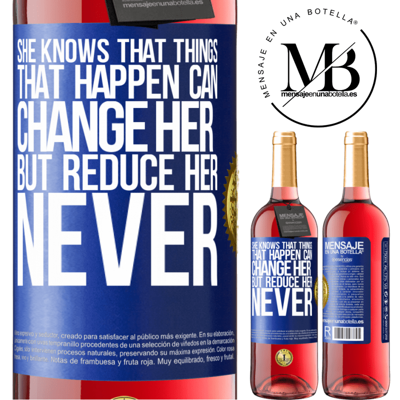 24,95 € Free Shipping   Rosé Wine ROSÉ Edition She knows that things that happen can change her, but reduce her, never Blue Label. Customizable label Young wine Harvest 2020 Tempranillo