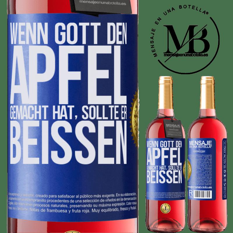 24,95 € Kostenloser Versand | Roséwein ROSÉ Ausgabe Wenn Gott den Apfel gemacht hat, sollte er beißen Blaue Markierung. Anpassbares Etikett Junger Wein Ernte 2020 Tempranillo