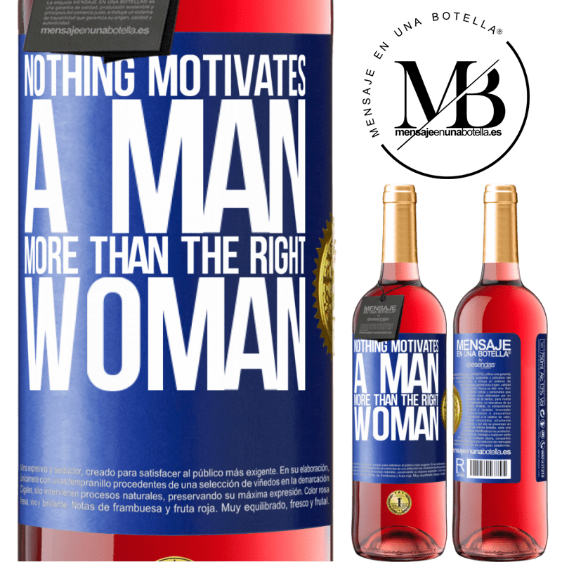 24,95 € Free Shipping | Rosé Wine ROSÉ Edition Nothing motivates a man more than the right woman Blue Label. Customizable label Young wine Harvest 2020 Tempranillo