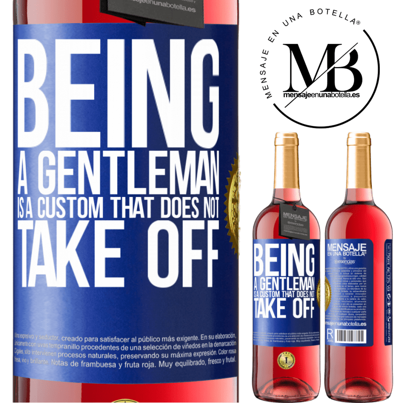 24,95 € Free Shipping | Rosé Wine ROSÉ Edition Being a gentleman is a custom that does not take off Blue Label. Customizable label Young wine Harvest 2020 Tempranillo
