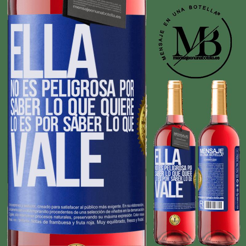 24,95 € Envoi gratuit   Vin rosé Édition ROSÉ Elle n'est pas dangereuse pour savoir ce qu'elle veut, c'est pour savoir ce qui vaut Étiquette Bleue. Étiquette personnalisable Vin jeune Récolte 2020 Tempranillo